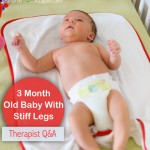 Q&A: 3 Month Old Baby with Stiff Legs