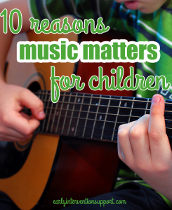 10 reasons music matters for children