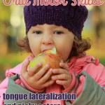 Toddler a Picky Eater? The Development of Oral Motor Skills and Eating