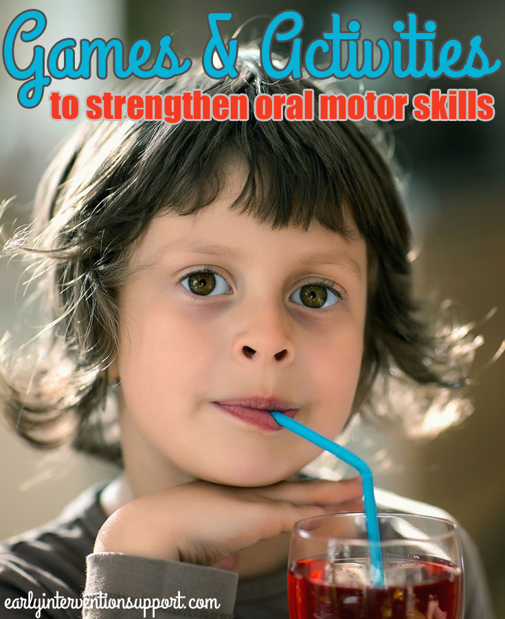 Turning Oral Motor Activities Into Play Early Intervention Support