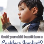 Could Your Child Benefit from a Cochlear Implant? | Sensorineural Hearing Loss Treatment