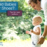 Should Babies Wear Shoes? Tips For New Walkers