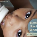Weaning From Bottle and Pacifier: When and Why