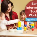Early Intervention Social Workers: Supporting the Family