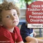 Q&A: Does My Toddler Have Sensory Processing Disorder Symptoms?
