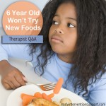 Q&A: 6 Year Old Won't Try New Foods