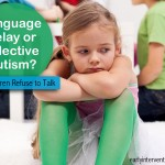 Language Delay or Selective Mutism?