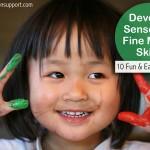 10 Fun Sensory and Fine Motor Skills Activities