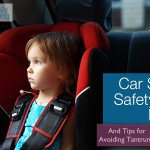 Car Seat Safety & Tips for Avoiding Tantrums