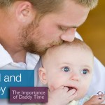 Dad and Baby: The Importance of Daddy Time