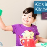 Kids in the Kitchen: Involve kids in Cooking