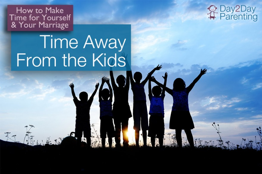 time away - Day 2 Day Parenting