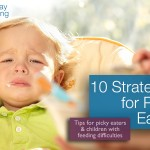 10 Strategies for Picky Eaters and Kids with Feeding Difficulties