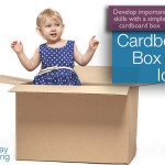 Cardboard Box Play Ideas