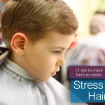 12 Tips for Stress Free Haircuts