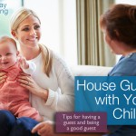 Tips for Having House Guests With Young Children