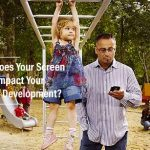 How Does My Parental Screen Time Impact My Child's Development?