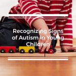 What Are the Warning Signs of Autism, and Why Should ALL Parents Be Aware of Them?