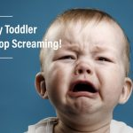 Tips To Deal With A Screaming Toddler